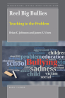 Reel Big Bullies: Teaching to the Problem (Transgressions: Cultural Studies and Education #129) Cover Image