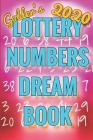2020 Lottery Numbers Dream Book: Code Your Dreams Into Lotto Numbers You Can Use (USA, UK, EUROPE, Canada, Aus) Cover Image