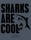 Sharks Are Cool: Back to School Notebook Boys Girls Kids Gift Wide Ruled 8.5x11 Cover Image