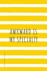 INTROVERT POWER Awkward is my specialty: The secret strengths of INFJ personality Dot Grid Composition Notebook with Funny quote Gift idea for Introve Cover Image