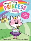 The Newest Princess (Itty Bitty Princess Kitty #1) Cover Image