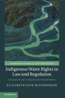 Indigenous Water Rights in Law and Regulation: Lessons from Comparative Experience (Cambridge Studies in Law and Society) Cover Image