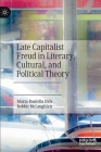 Late Capitalist Freud in Literary, Cultural, and Political Theory Cover Image