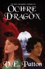 Ochre Dragon: The Opal Dreaming Chronicles Book 1 Cover Image