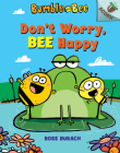 Don't Worry, Bee Happy: An Acorn Book (Bumble and Bee #1) (Library Edition) Cover Image