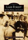 Lake Forest:: Estates, People, and Culture (Images of America (Arcadia Publishing)) Cover Image