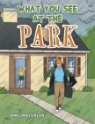 What You See at the Park Cover Image