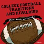 College Football Traditions and Rivalries Lib/E: Chants, Pranks, and Pageantry Cover Image