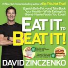 Eat It to Beat It!: Banish Belly Fat-And Take Back Your Health-While Eating the Brand-Name Foods You Love! Cover Image