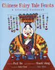 Chinese Fairy Tale Feasts: A Literary Cookbook Cover Image