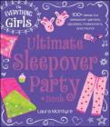 The Everything Girls Ultimate Sleepover Party Book: 100+ Ideas for Sleepover Games, Goodies, Makeovers, and More! (Everything® Kids) Cover Image