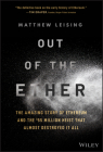 Out of the Ether: The Amazing Story of Ethereum and the $55 Million Heist That Almost Destroyed It All Cover Image