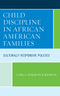 Child Discipline in African American Families: Culturally Responsive Policies Cover Image