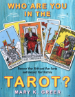 Who Are You in the Tarot?: Discover Your Birth and Year Cards and Uncover Your Destiny Cover Image