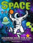 Space Coloring Book For Kids: Fantastic Outer Space Coloring Book With Planets, Astronauts, Space Ships, Rockets Space Coloring Book For Kids Ages 4 Cover Image