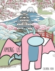 Among Us Coloring Book: A Coloring Book For Kids And Adults To Color Many Stunning Unique Among Us Images. Great Gifts For Relax And Relieve S Cover Image