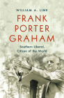 Frank Porter Graham: Southern Liberal, Citizen of the World Cover Image