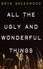 All the Ugly and Wonderful Things Cover Image