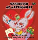 I Love My Mom: Hungarian Edition (Hungarian Bedtime Collection) Cover Image