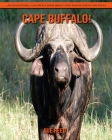 Cape Buffalo! An Educational Children's Book about Cape Buffalo with Fun Facts Cover Image