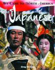 The Japanese (We Came to North America) Cover Image