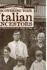 Genealogists Guide to Discovering Your Italian Ancestors: How to Find and Record Your Unique Heritage Cover Image