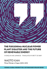The Fukushima Nuclear Power Plant Disaster and the Future of Renewable Energy (Distinguished Speakers) Cover Image