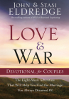 Love and War Devotional for Couples: The Eight-Week Adventure That Will Help You Find the Marriage You Always Dreamed of Cover Image