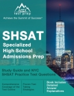 SHSAT Specialized High School Admissions Prep: Study Guide and NYC SHSAT Practice Test Questions [Book Includes Detailed Answer Explanations] Cover Image