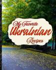 My Favorite Ukrainian Recipes: My Stash of Best Recipes from the Ukraine Cover Image