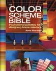 The Color Scheme Bible: Inspirational Palettes for Designing Home Interiors Cover Image
