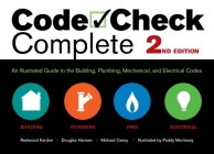 Code Check Complete 2nd Edition: An Illustrated Guide to the Building, Plumbing, Mechanical, and Electrical Codes (Code Check Complete: An Illustrated Guide to Building) Cover Image