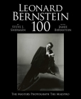 Leonard Bernstein 100: The Masters Photograph the Maestro Cover Image
