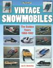 Vintage Snowmobiles: The Golden Years 1968-1982 (Photo Gallery) Cover Image