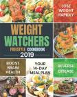 Weight Watchers Freestyle Cookbook 2019: Your 14-Day Meal Plan to Lose Weight Rapidly, Boost Brain Health and Reverse Disease Cover Image