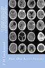 CT Head: Diagnosis a Radiographers Guide to Reporting Part 1 Acute Trauma: Part One Acute Trauma Cover Image