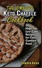 The Complete Keto Chaffle Cookbook: 50+ High-Fat, Low-Carb Recipes for Classic Comfort Food Cover Image