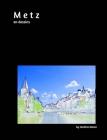 Metz en dessins 20x25 Cover Image