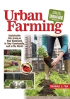 Urban Farming: Sustainable City Living in Your Backyard, in Your Community, and in the World Cover Image