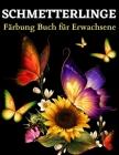 Schmetterling Färbung Buch für Erwachsene: Schöne Schmetterlinge Färbung Seiten: Malbuch für Erwachsene mit erstaunlichen Schmetterlingsmustern zum St Cover Image