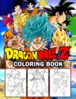 Dragon Ball Z coloring book: dragon ball super coloring book Cover Image