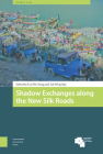 Shadow Exchanges Along the New Silk Roads (Global Asia) Cover Image