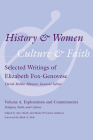 History & Women, Culture & Faith: Selected Writings of Elizabeth Fox-Genovese: Explorations and Commitments: Religion, Faith, Culture (History and Women) Cover Image