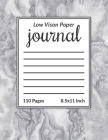 Low Vision Paper Journal: Notebook & Journal with Thick Bold Lines on White Paper for Low Vision, 8.5x11 Size, 110 Large Printed Pages, Perfect Cover Image