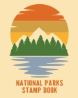 National Parks Stamp Book: Outdoor Adventure Travel Journal - Passport Stamps Log - Activity Book Cover Image