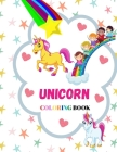 Unicorn Coloring Book: Fun and Adorable Designs For Boys and Grils; For Kids 4-8 Cover Image