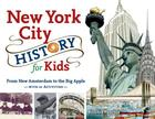 New York City History for Kids: From New Amsterdam to the Big Apple with 21 Activities Cover Image