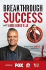 Breakthrough Success with Anita Renee Blue Cover Image