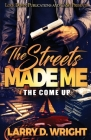 The Streets Made Me: The Come Up Cover Image