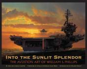 Into the Sunlit Splendor: The Aviation Art of William S. Phillips Cover Image
